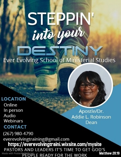 """STEPPIIN INTO YOUR DESTINY"" Ever Evolving School of Ministerial Studies - ""It's Time To Get God's People Ready For The Work"""