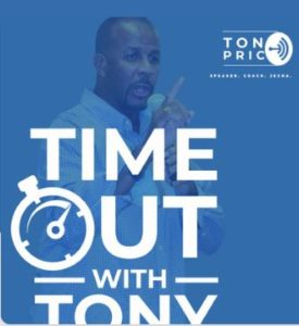 Timeout With Tony By Tony Price Timeout is designed to encourage Men and those who care for them to overcome some of life's biggest obstacles.